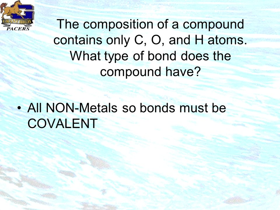 The composition of a compound contains only C, O, and H atoms.