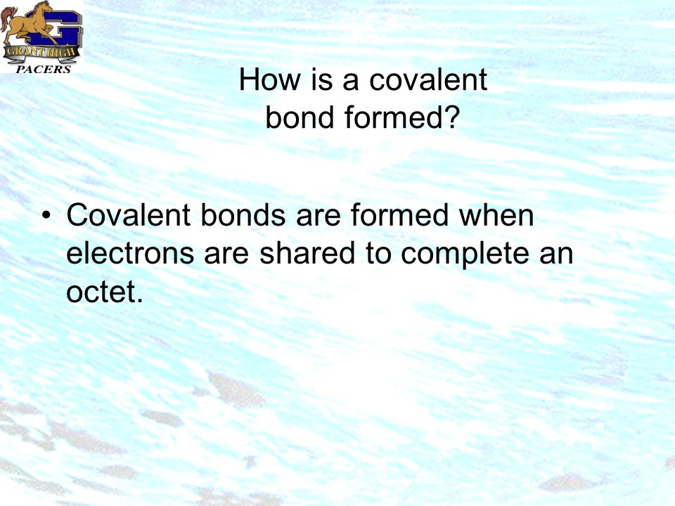 How is a covalent bond formed.
