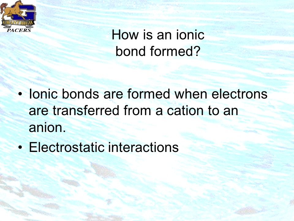How is an ionic bond formed.