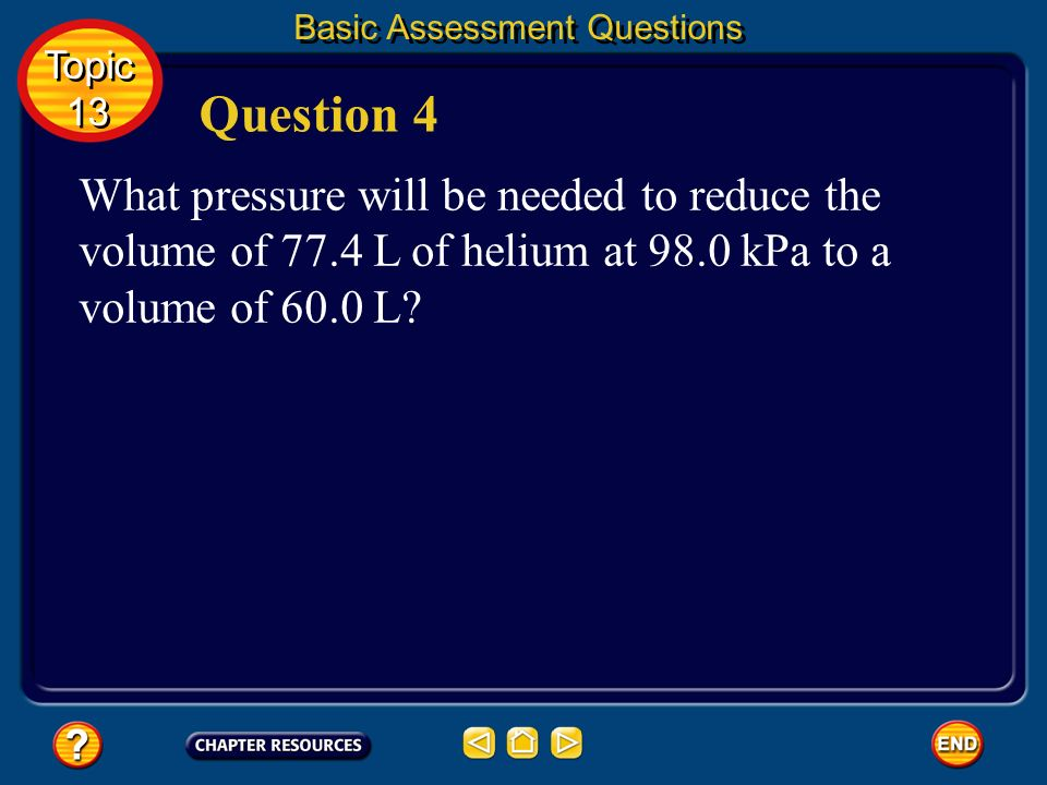 151.95 kPa Answer 3 Basic Assessment Questions Topic 13 Topic 13