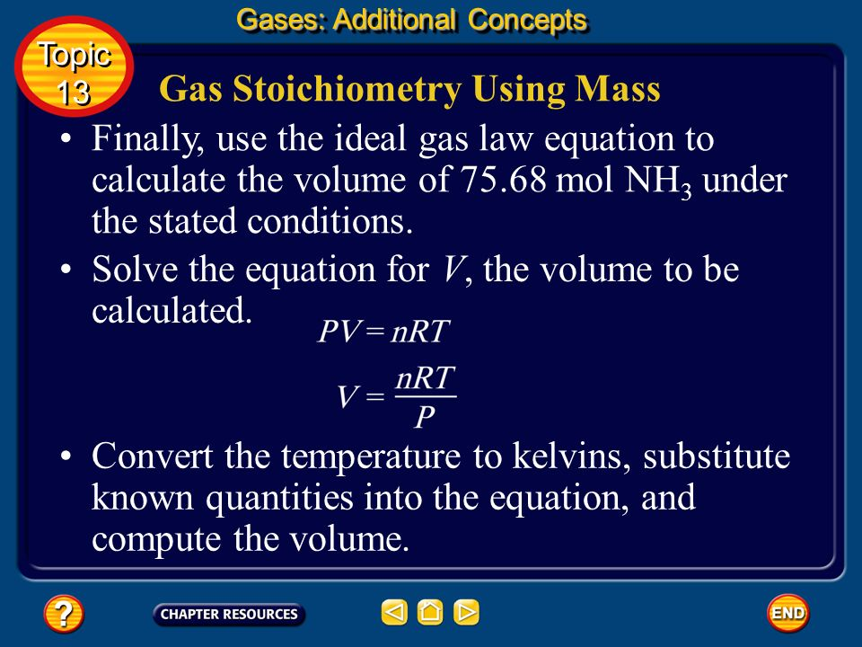 Gas Stoichiometry Using Mass Next, determine the number of moles of NH 3 that must react to produce 37.84 mol (NH 4 ) 2 SO 4. Gases: Additional Concep