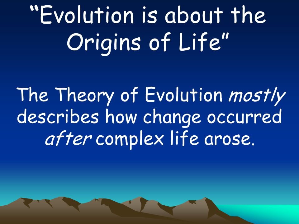 Evolution is just a theory Scientific theories are factual statements about Nature. Good theories are logically supported and are demonstrated by the