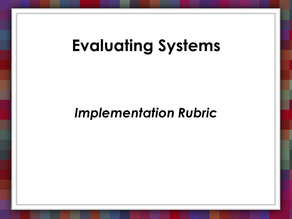Evaluating Systems Implementation Rubric