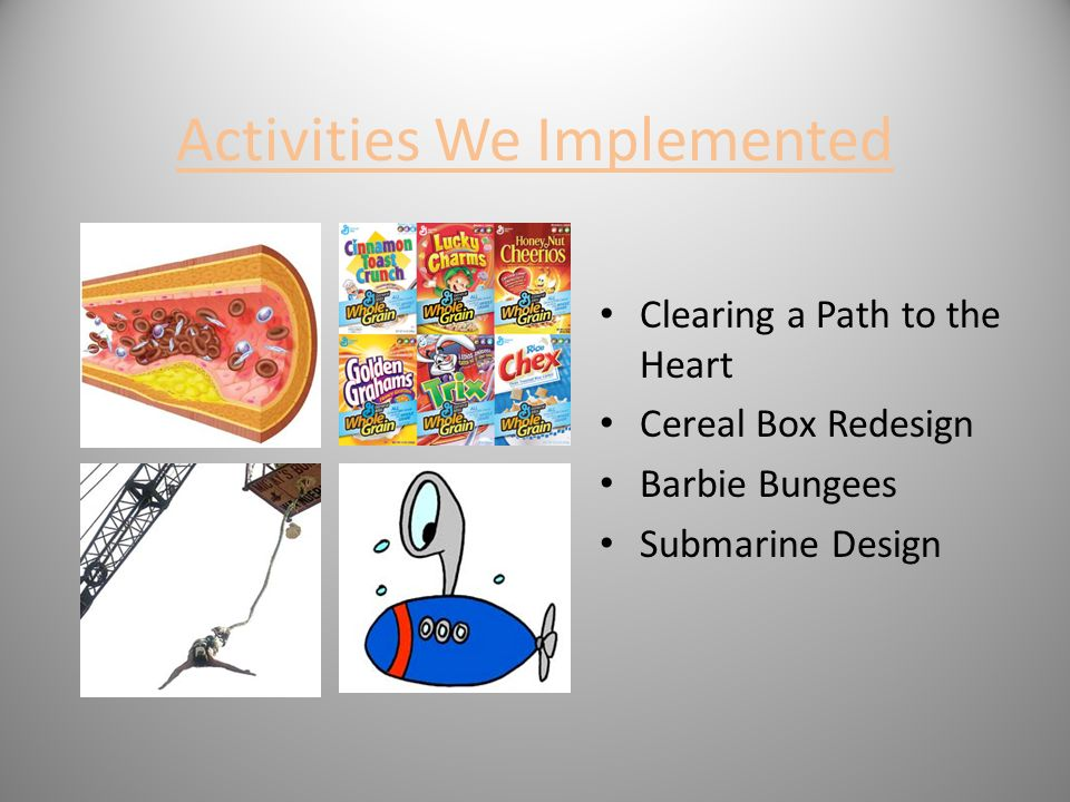 Activities We Implemented Clearing a Path to the Heart Cereal Box Redesign Barbie Bungees Submarine Design