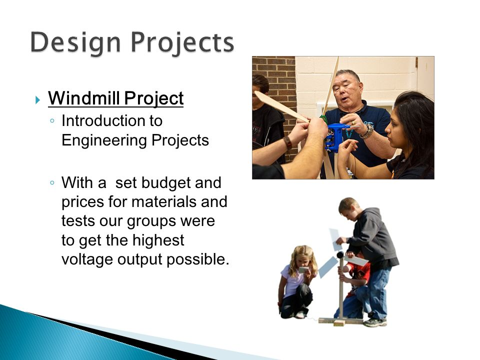 Windmill Project Introduction to Engineering Projects With a set budget and prices for materials and tests our groups were to get the highest voltage