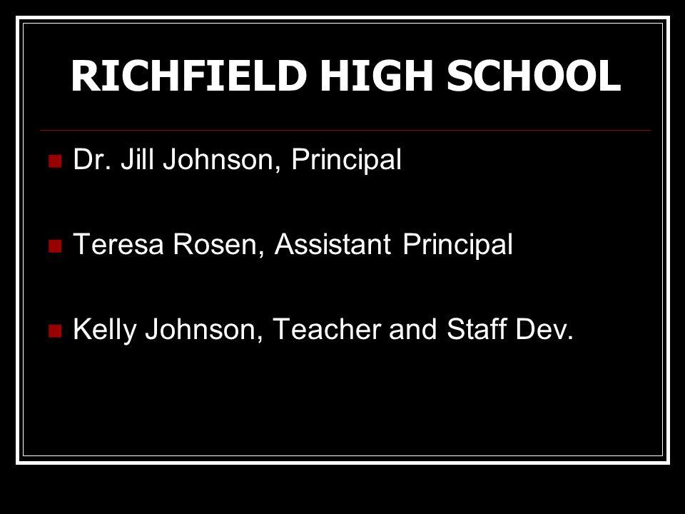 Dr. Jill Johnson, Principal Teresa Rosen, Assistant Principal Kelly Johnson, Teacher and Staff Dev.