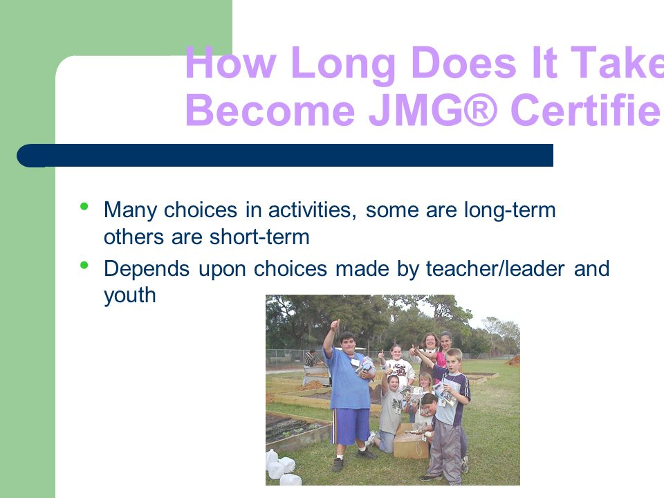 How Long Does It Take to Become JMG® Certified .