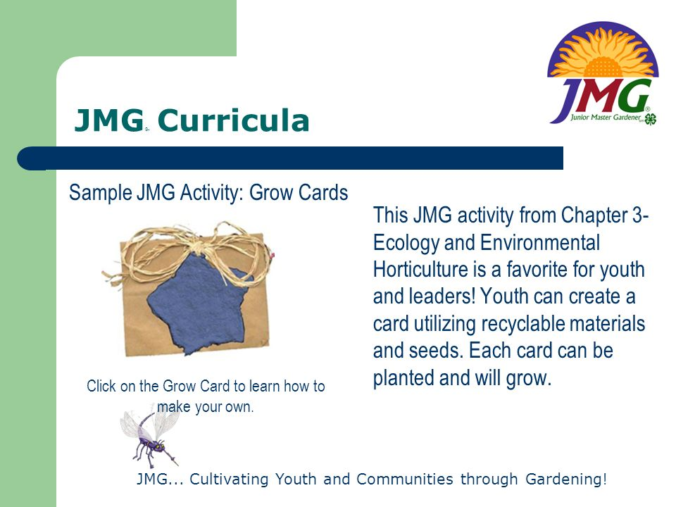 JMG... Cultivating Youth and Communities through Gardening! JMG ® Curricula This JMG activity from Chapter 3- Ecology and Environmental Horticulture i