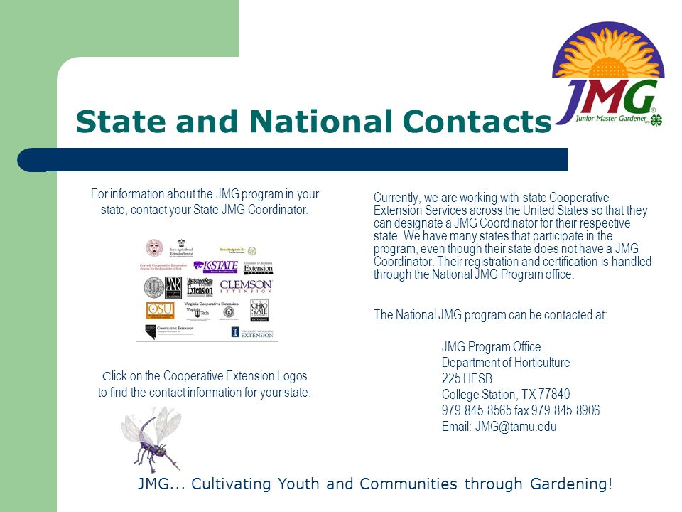 JMG... Cultivating Youth and Communities through Gardening! State and National Contacts Currently, we are working with state Cooperative Extension Ser