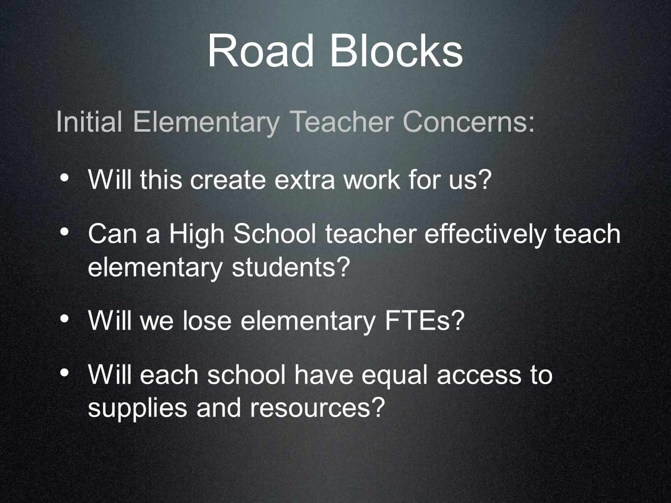 Road Blocks Will this create extra work for us.