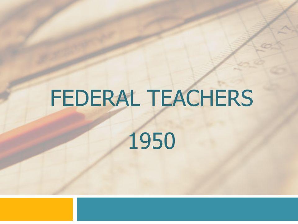 FEDERAL TEACHERS 1950