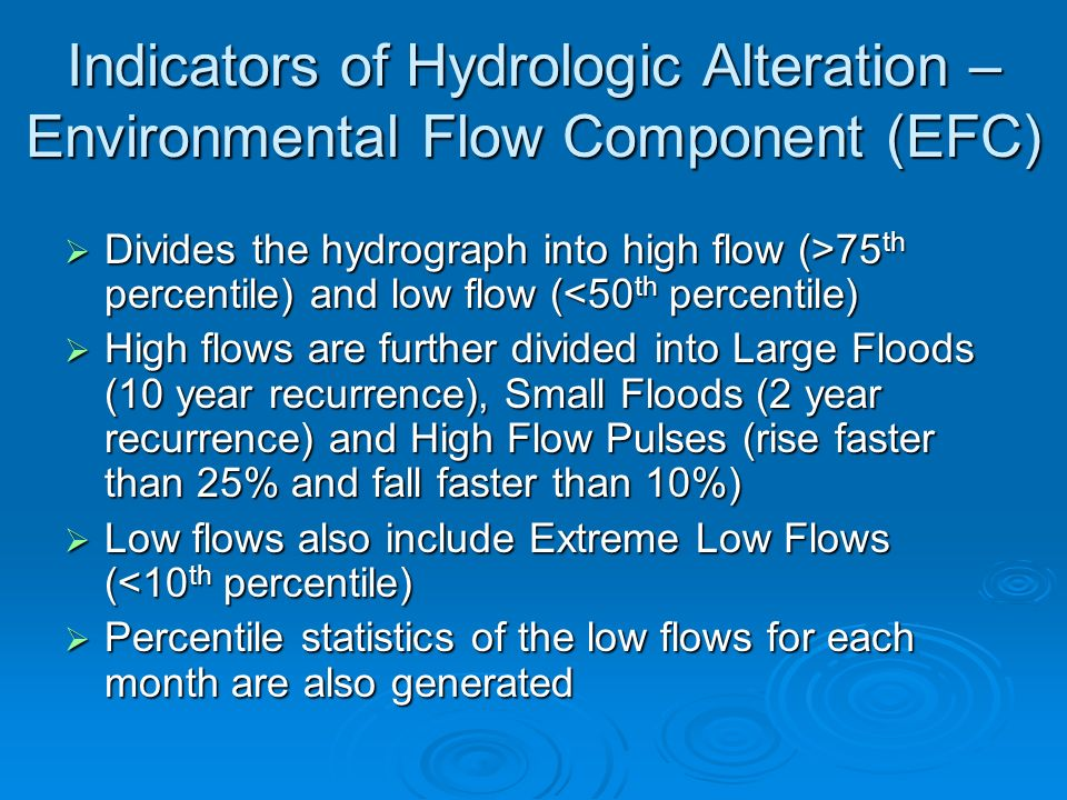 Indicators of Hydrologic Alteration – Environmental Flow Component (EFC) Divides the hydrograph into high flow (>75 th percentile) and low flow ( 75 t