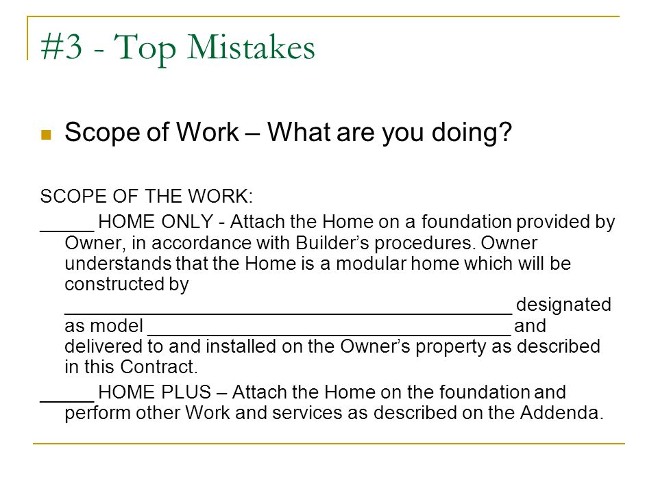 #3 - Top Mistakes Scope of Work – What are you doing.