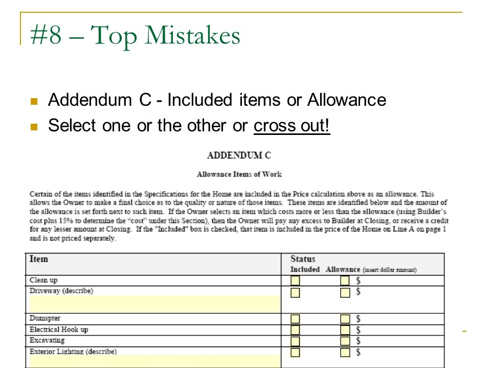 #8 – Top Mistakes Addendum C - Included items or Allowance Select one or the other or cross out!