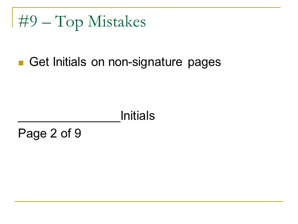 #9 – Top Mistakes Get Initials on non-signature pages _______________Initials Page 2 of 9