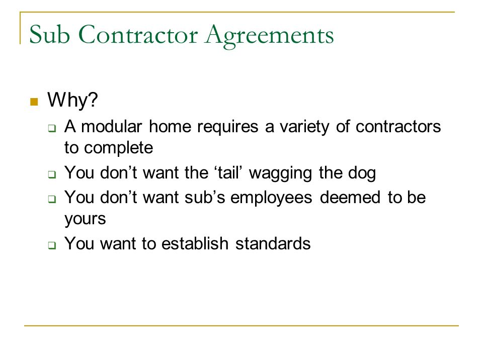 Sub Contractor Agreements Why.