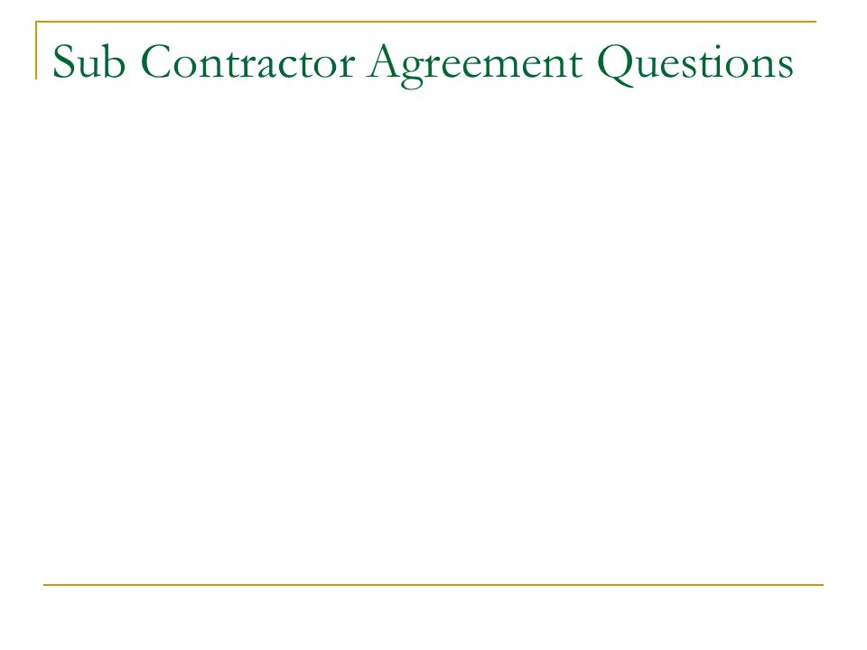 Sub Contractor Agreement Questions