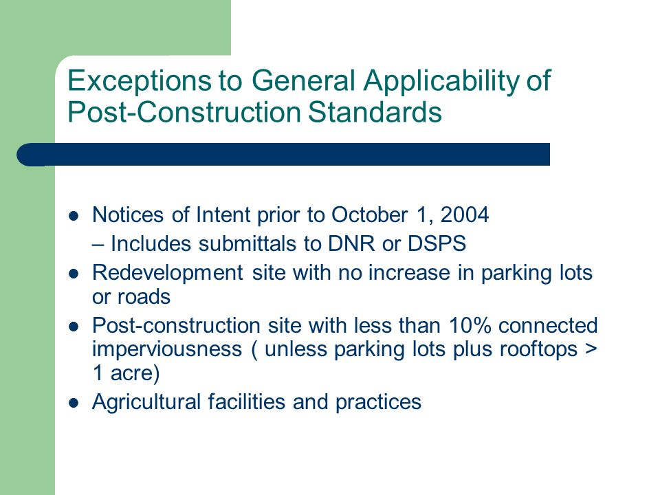 Exceptions to General Applicability of Post-Construction Standards Notices of Intent prior to October 1, 2004 – Includes submittals to DNR or DSPS Red