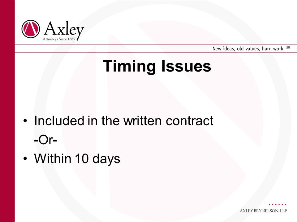 Timing Issues Included in the written contract -Or- Within 10 days