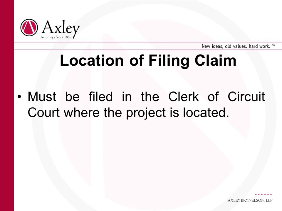 Location of Filing Claim Must be filed in the Clerk of Circuit Court where the project is located.