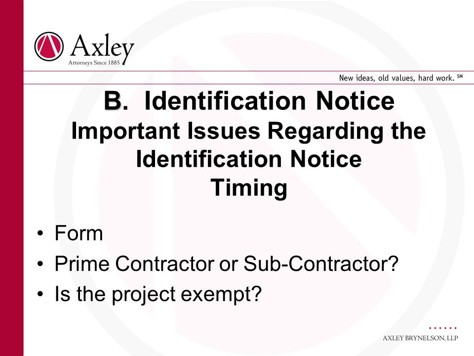 B B. Identification Notice Important Issues Regarding the Identification Notice Timing Form Prime Contractor or Sub-Contractor? Is the project exempt?