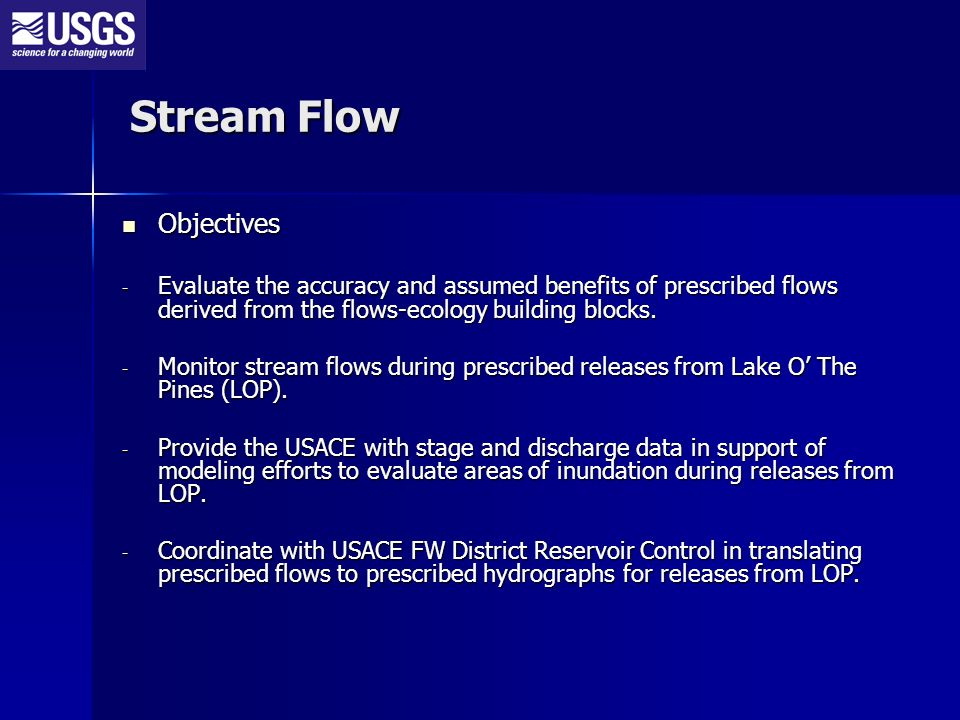 Stream Flow Objectives Objectives - Evaluate the accuracy and assumed benefits of prescribed flows derived from the flows-ecology building blocks.