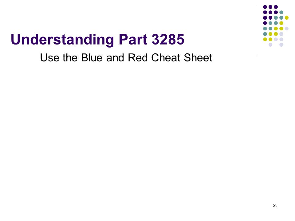28 Understanding Part 3285 Use the Blue and Red Cheat Sheet