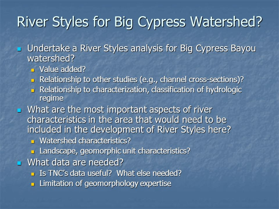 River Styles for Big Cypress Watershed? Undertake a River Styles analysis for Big Cypress Bayou watershed? Undertake a River Styles analysis for Big C
