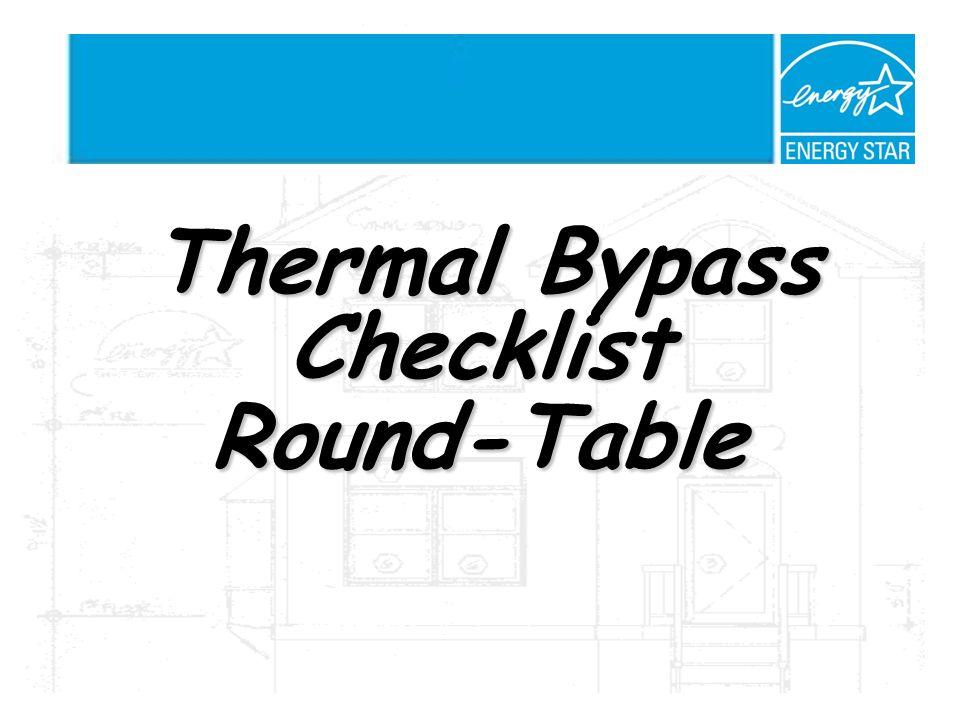 Thermal Bypass Checklist Round-Table Thermal Bypass Checklist Round-Table