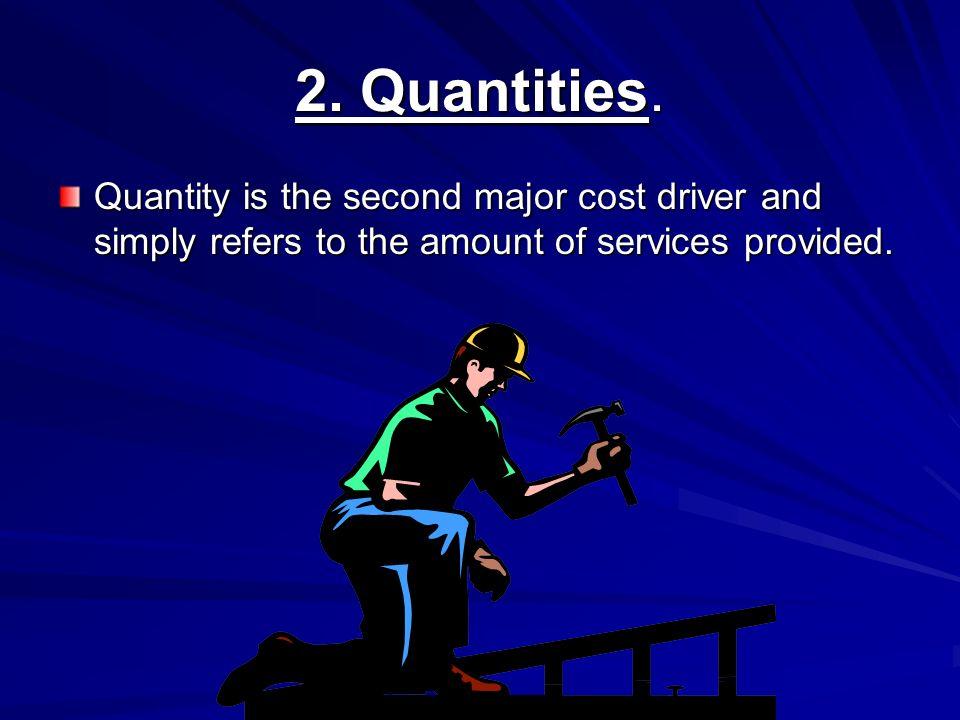 2. Quantities.