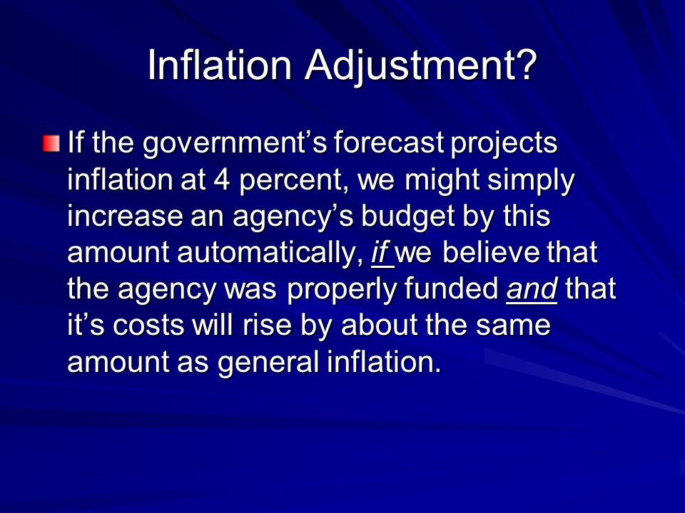 Inflation Adjustment But we might also propose a special index for a sector.