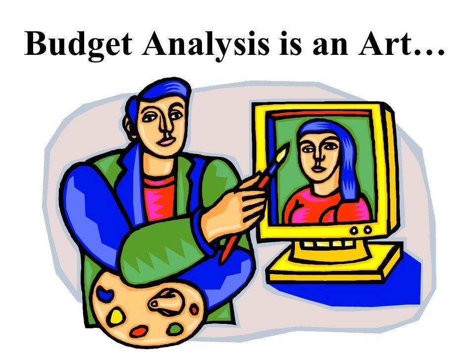 Budget Analysis is an Art…