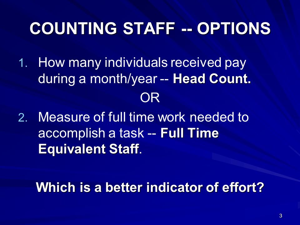3 COUNTING STAFF -- OPTIONS 1. Head Count. 1.