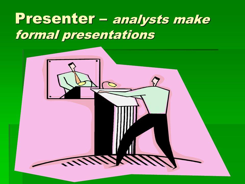Idea Generators – analysts devise options and alternatives