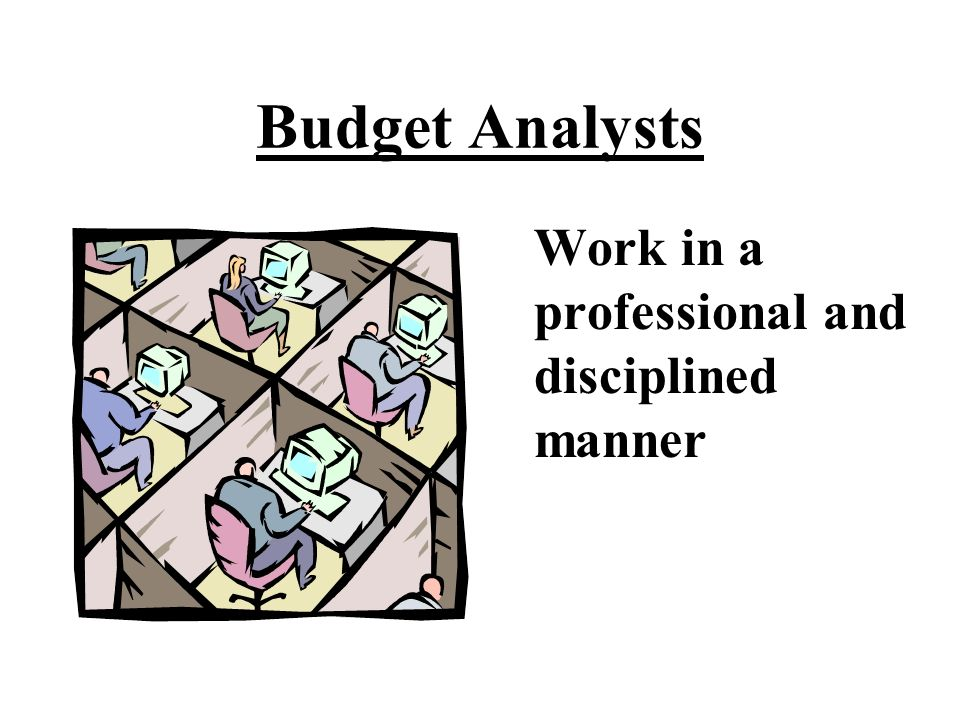 An analyst is well versed in The goals, objectives, & priorities and current budget trends of the activities or programs of a ministry or a sector Suc