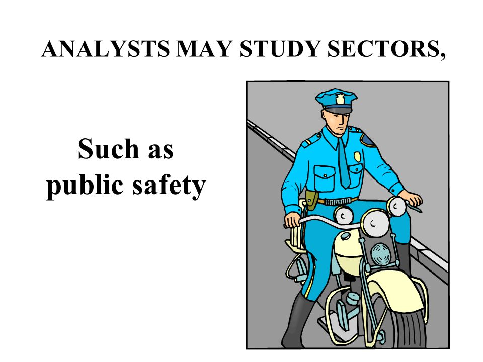 An analyst is well versed in: PRIORITIES PRIORITIES –Activities that a ministry wants to complete first CURRENT BUDGET TRENDS CURRENT BUDGET TRENDS - Recent changes and plans - Recent changes and plans ACTIVITIES OR PROGRAMS ACTIVITIES OR PROGRAMS –Groups of Activities designed to reach goals and objectives