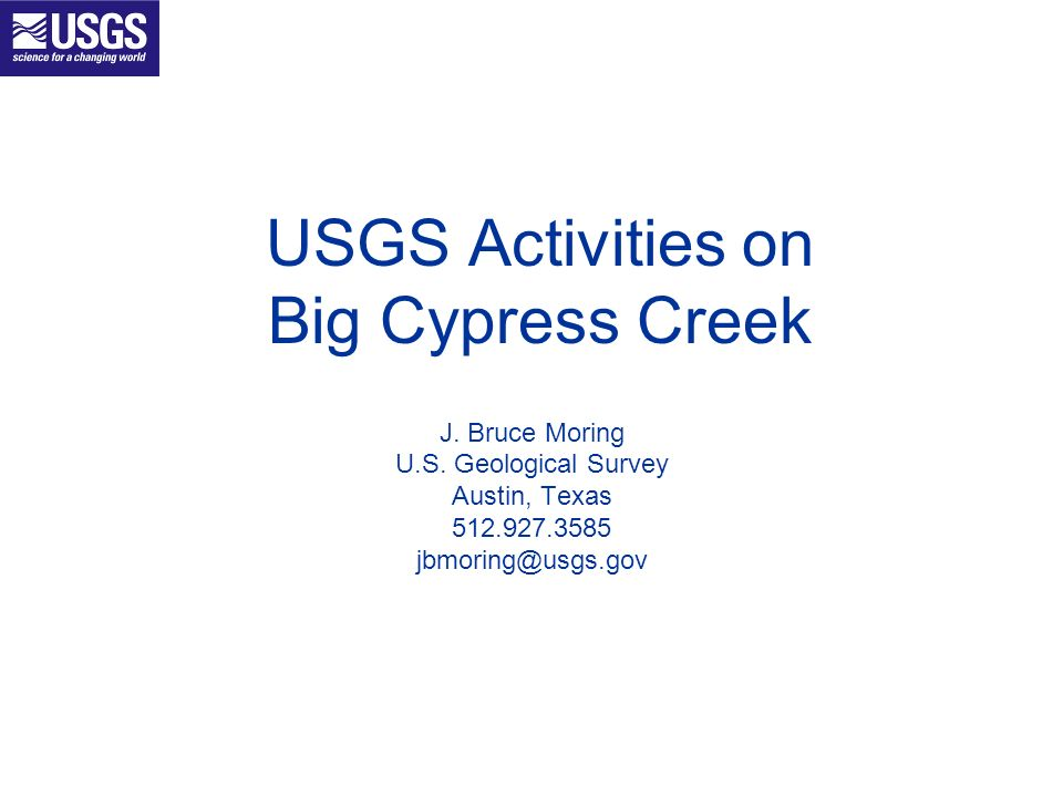 USGS Activities on Big Cypress Creek J. Bruce Moring U.S.