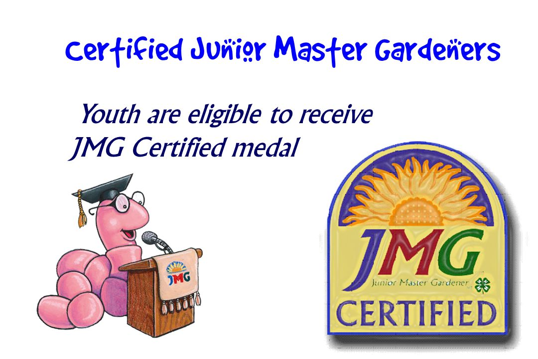 Certified Junior Master Gardeners Youth are eligible to receive JMG Certified medal