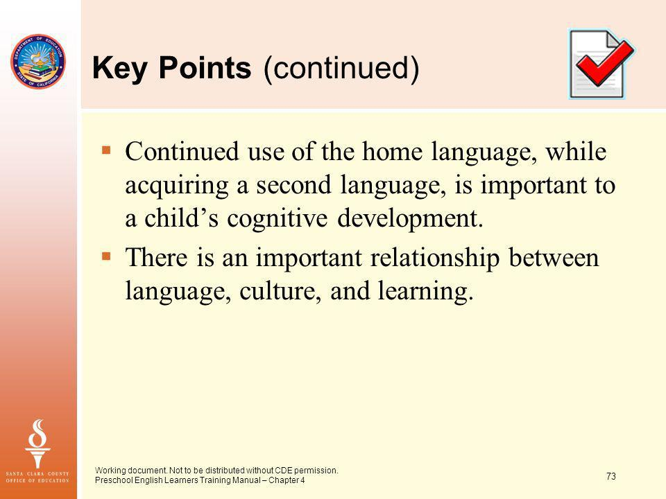 73 Working document. Not to be distributed without CDE permission. Preschool English Learners Training Manual – Chapter 4 Key Points (continued) Conti