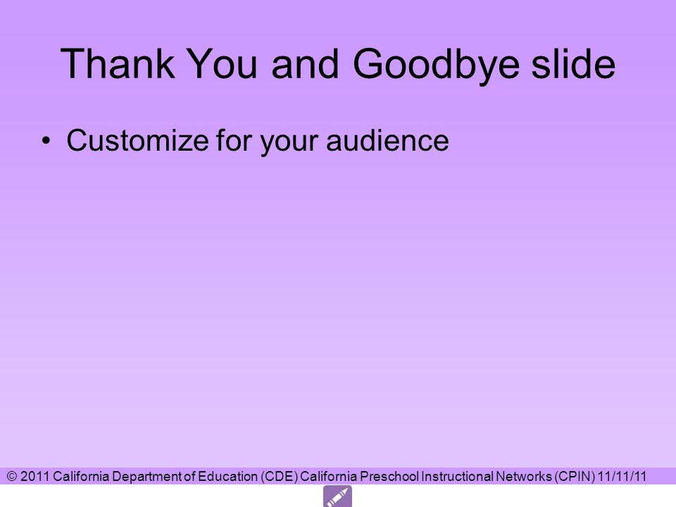 Thank You and Goodbye slide Customize for your audience