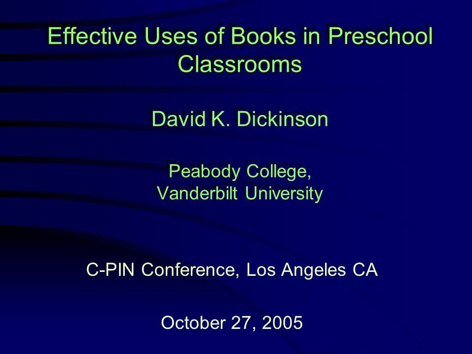 Effective Uses of Books in Preschool Classrooms Effective Uses of Books in Preschool Classrooms David K.