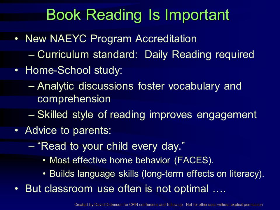 Created by David Dickinson for CPIN conference and follow-up. Not for other uses without explicit permission. Book Reading Is Important New NAEYC Prog