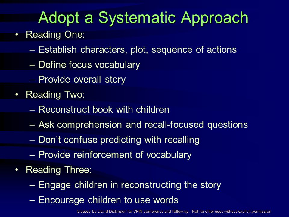 Created by David Dickinson for CPIN conference and follow-up. Not for other uses without explicit permission. Adopt a Systematic Approach Reading One: