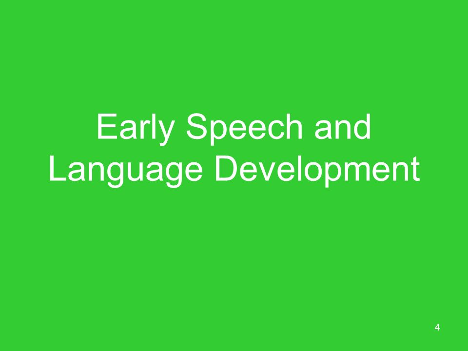 4 Early Speech and Language Development
