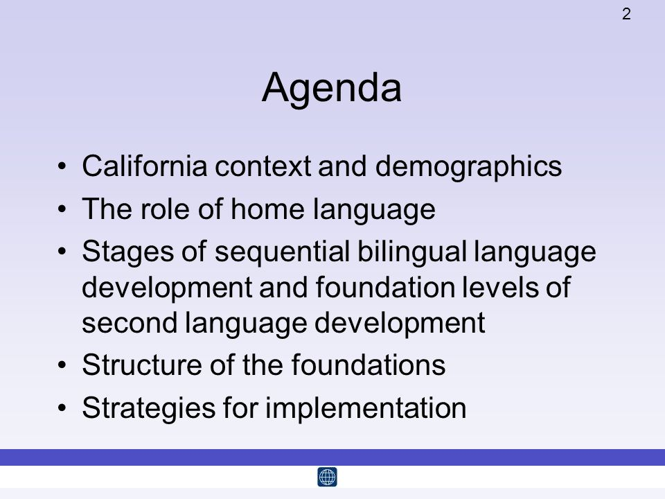2 Agenda California context and demographics The role of home language Stages of sequential bilingual language development and foundation levels of se