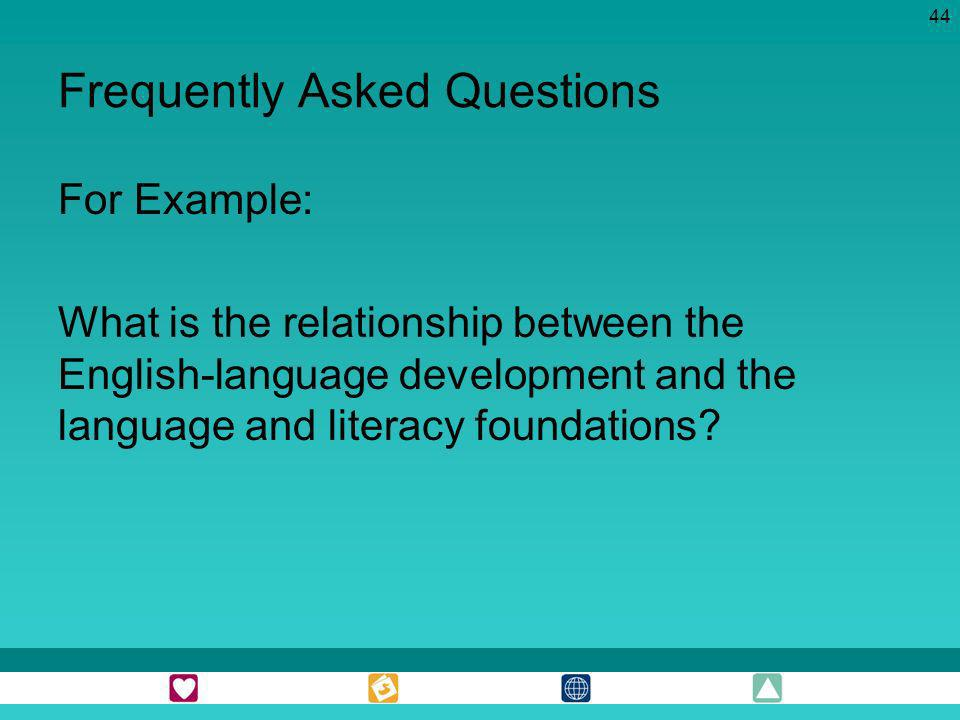 44 Frequently Asked Questions For Example: What is the relationship between the English-language development and the language and literacy foundations