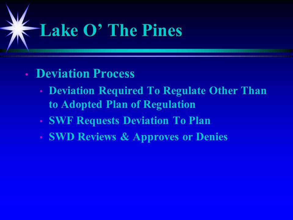 Deviation Process Deviation Required To Regulate Other Than to Adopted Plan of Regulation SWF Requests Deviation To Plan SWD Reviews & Approves or Denies
