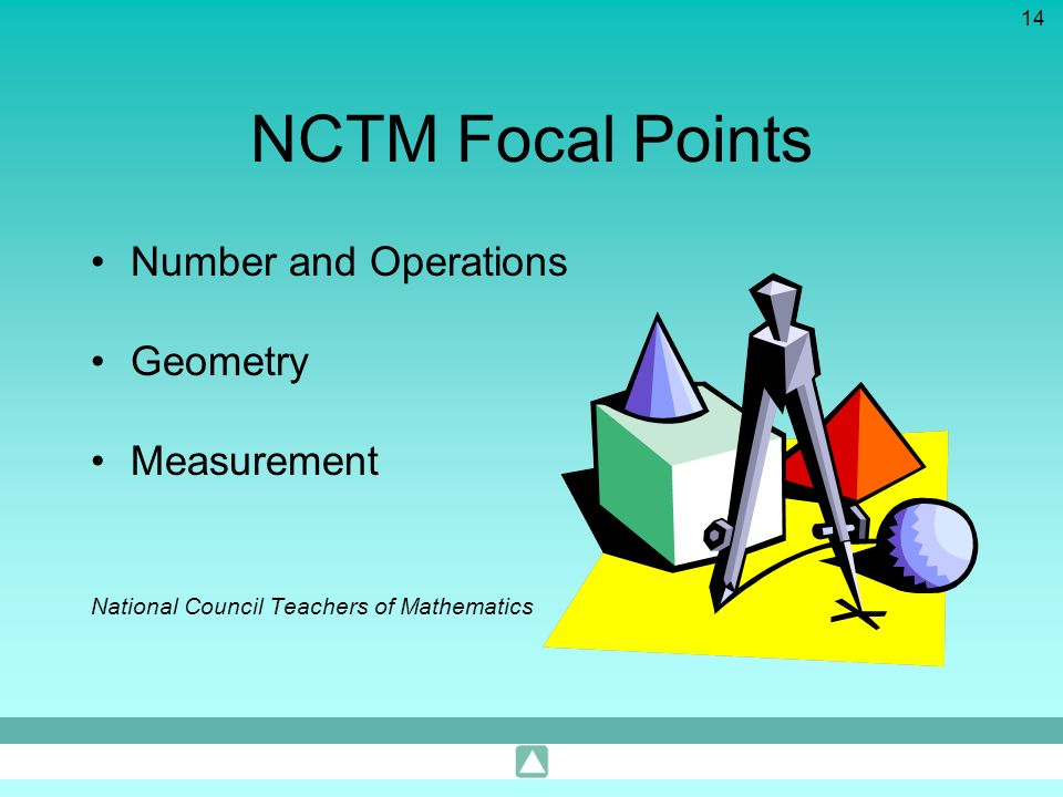 14 NCTM Focal Points Number and Operations Geometry Measurement National Council Teachers of Mathematics