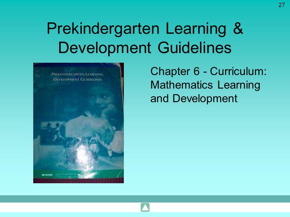 27 Prekindergarten Learning & Development Guidelines Chapter 6 - Curriculum: Mathematics Learning and Development