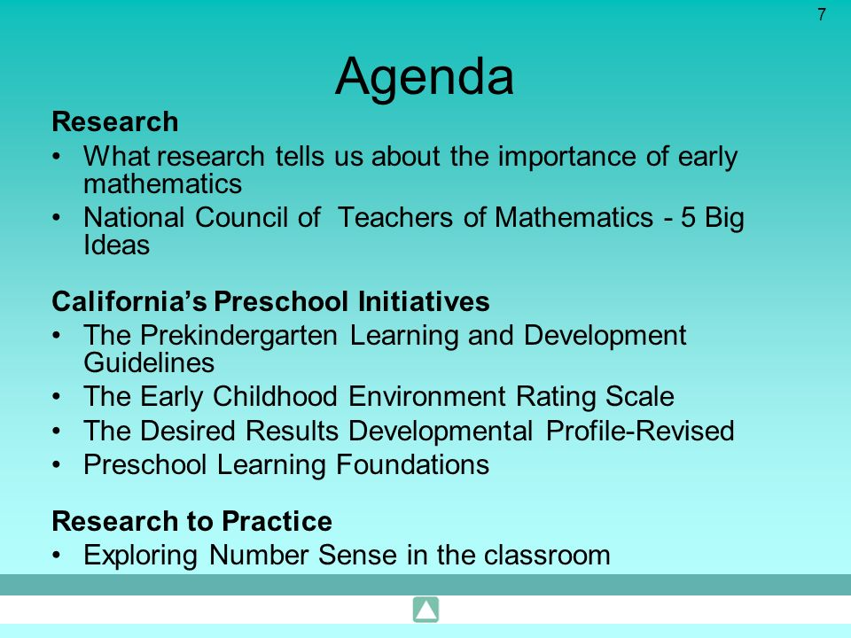 7 Agenda Research What research tells us about the importance of early mathematics National Council of Teachers of Mathematics - 5 Big Ideas Californi